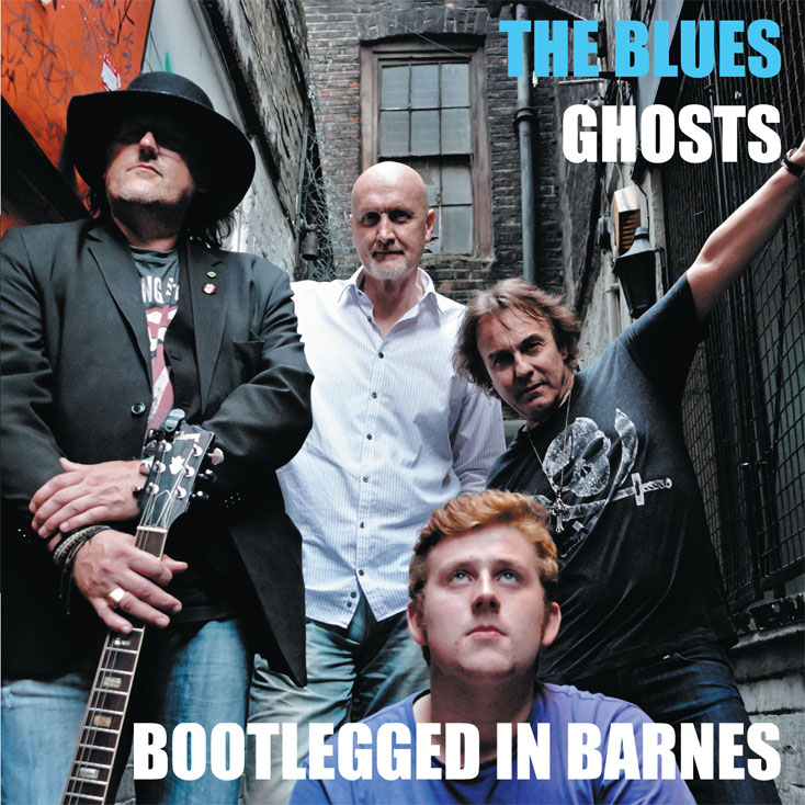 'Bootlegged In Barnes' by The Blues Ghosts