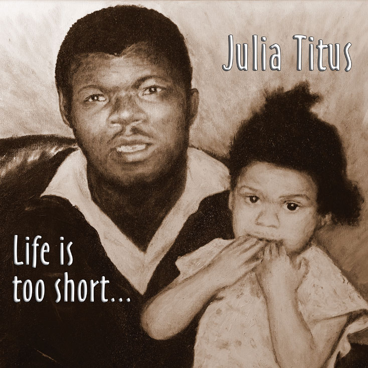 'Life Is Too Short...' by Julia Titus